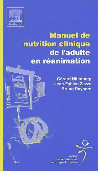 Manuel de nutrition clinique de l'adulte en reanimation  - Nitenberg Gerard