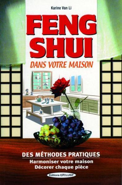 livre feng shui harmoniser votre maison karine van li. Black Bedroom Furniture Sets. Home Design Ideas