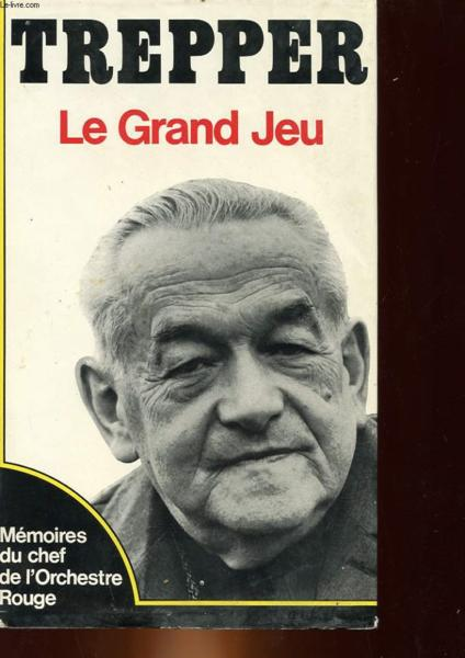 Le Grand Jeu  - Trepper Leopold