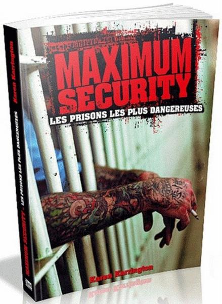 Vente Livre :                                    Maximum security ; les prisons les plus dangereuses                                      - Karen Farrington