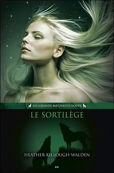 Les grands méchants loups t.3 ; le sortilège  - Heather Killough-Walden