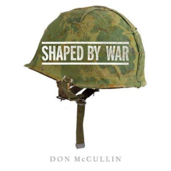 Don mccullin shaped by war  - Don Mccullin