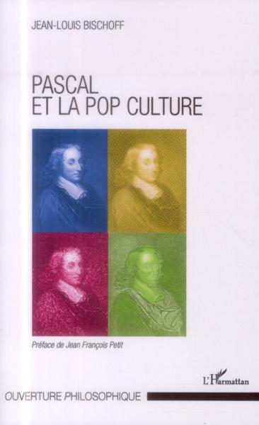 Pascal et la pop culture  - Jean-Louis Bischoff