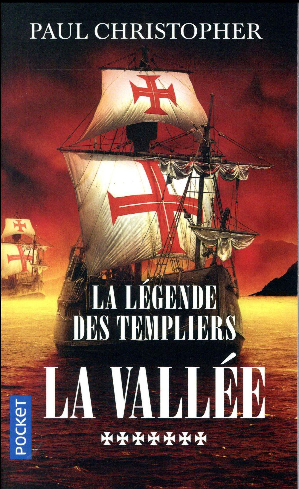 La légende des Templiers T.7 ; la vallée  - Paul Christopher