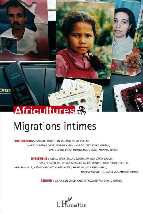 Revue Africultures N.68 ; Migrations Intimes  - Revue Africultures