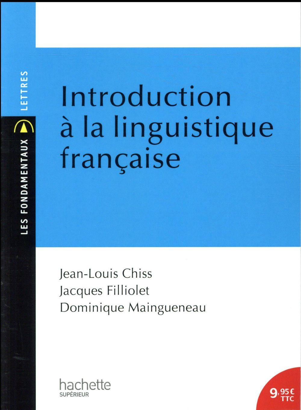Introduction à la linguistique française  - Dominique Maingueneau  - Jean-Louis Chiss  - Jacques Filliolet