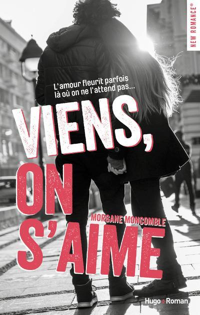 Viens, on s'aime  - Morgane Moncomble