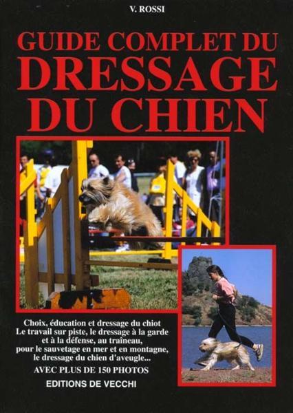 Livre - Guide Complet Du Dressage Du Chien - Valeria Rossi