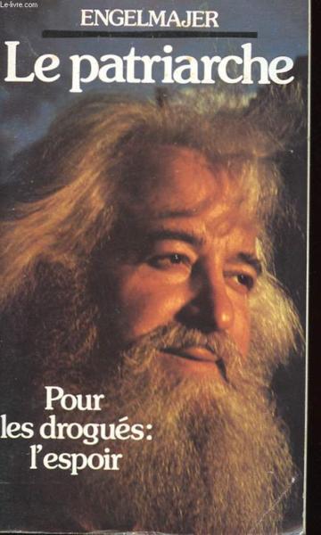livre le patriarche pour les drogues l espoir engelmajer lucien j acheter occasion 1985