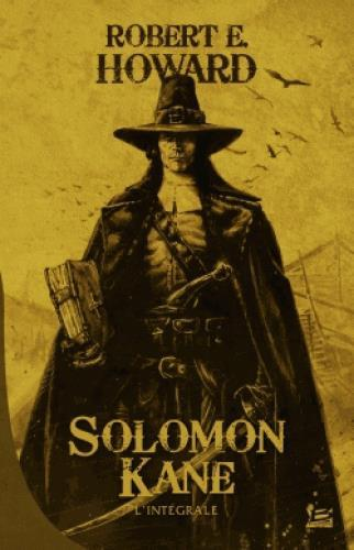Solomon Kane ; l'intégrale  - Robert E. Howard