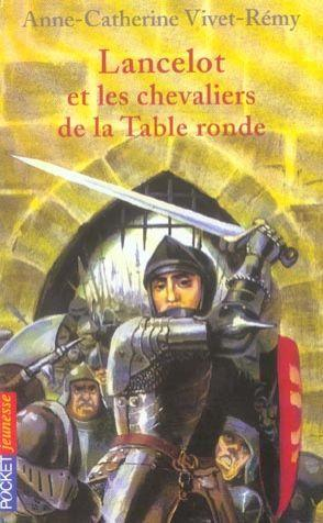Livre lancelot et les chevaliers de la table ronde - Les chevaliers de la table ronde livre ...