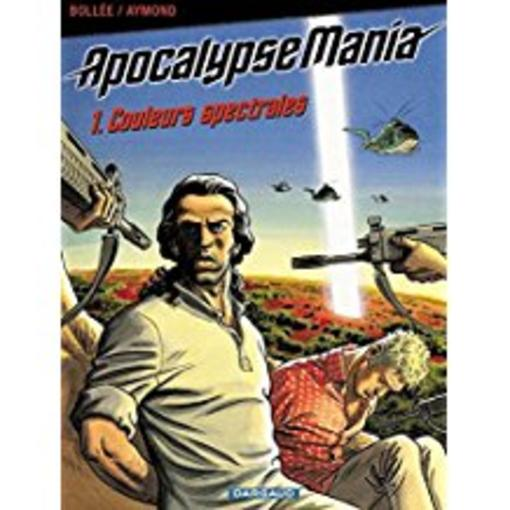APOCALYPSE MANIA T.1 ; apocalypse mania t.1 ; couleurs spectrales  - Bollee  - Philippe Aymond