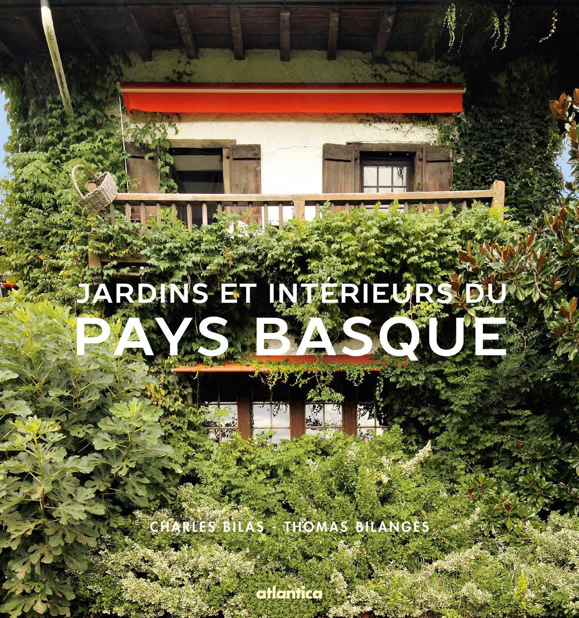 jardins et int rieurs du pays basque charles bilas thomas bilanges livre france loisirs. Black Bedroom Furniture Sets. Home Design Ideas