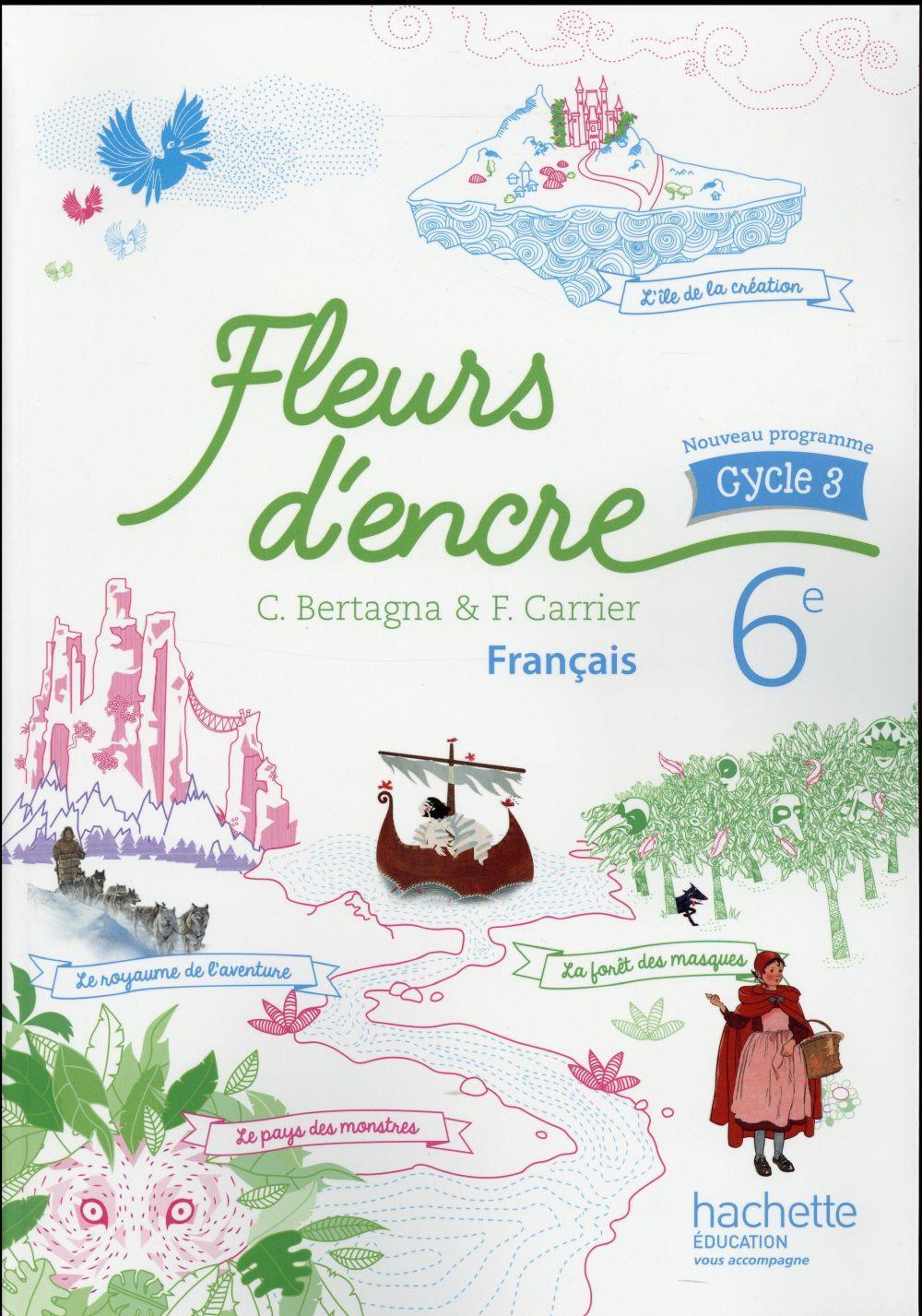 Fleurs D Encre Francais Cycle 3 6eme Livre De L Eleve Edition 2016