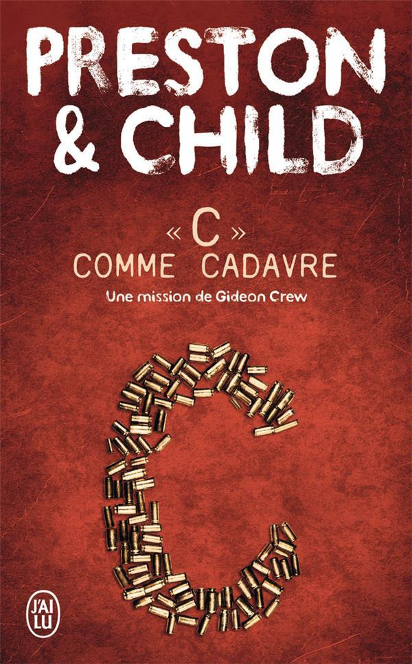 C comme cadavre  - Douglas Preston  - Lincoln Child