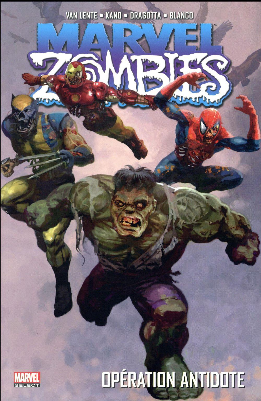Marvel zombies T.3 ; opération antidote  - Fred Van Lente  - Jonathan Maberry  - Kano  - Wellinton Alves  - Nick Dragotta