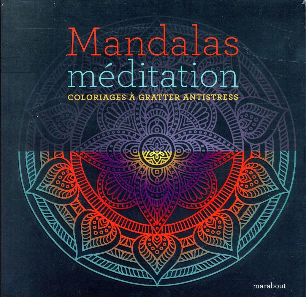 Mandalas méditations ; coloriages à gratter antistress  - Collectif