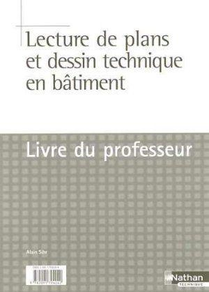 livre lecture de plans et dessin technique en b timent cap bac pro livre du professeur. Black Bedroom Furniture Sets. Home Design Ideas