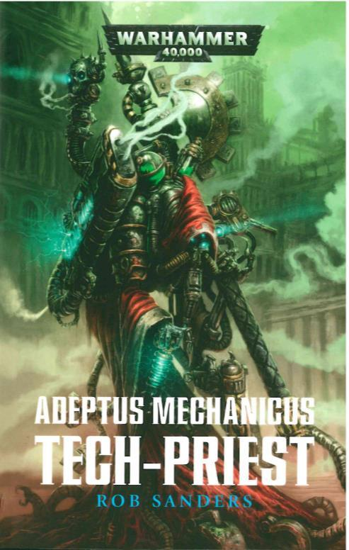 Warhammer 40.000 ; tech-priest  - Sanders Rob