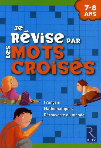 Livre je r vise par les mots crois s 7 8 ans fran oise bellanger for Photo dinterieur mots croises