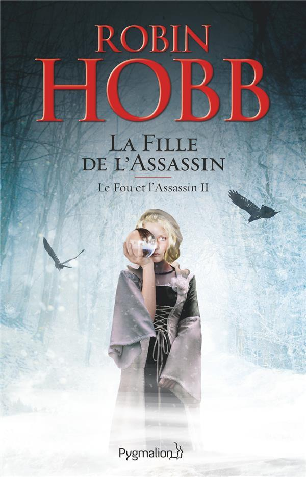 Le fou et l'assassin T.2 ; la fille de l'assassin  - Robin Hobb