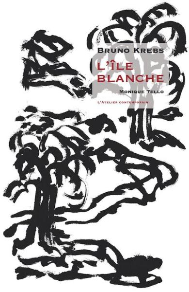 L'île blanche  - Bruno Krebs  - Monique Tello  - Marc Wetzel