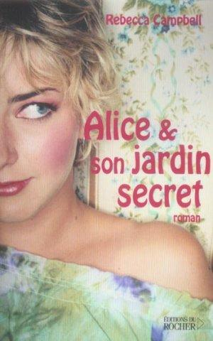 Alice et son jardin secret  - Rebecca Campbell