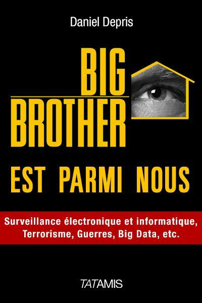 Big brother est parmi nous  - Daniel Depris