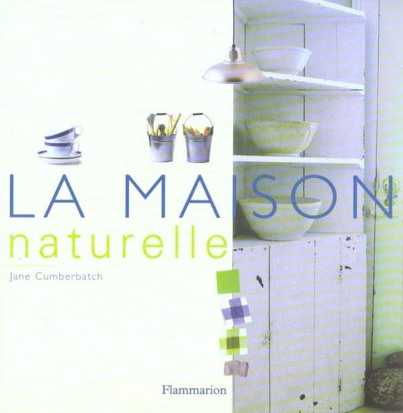 La maison naturelle  - Jane Cumberbatch