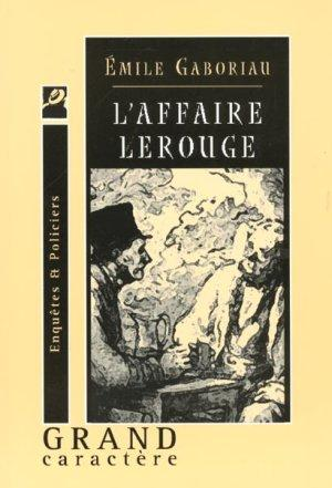 L'AFFAIRE LEROUGE  - Émile Gaboriau