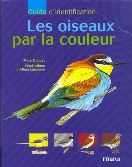 Oiseaux par la couleur les marc duquet livre for Oiseau par la couleur