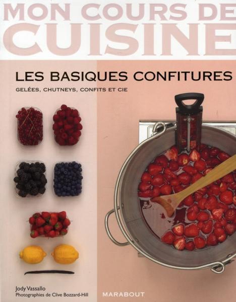 Livre mon cours de cuisine les basiques confitures - Mon cours de cuisine marabout ...
