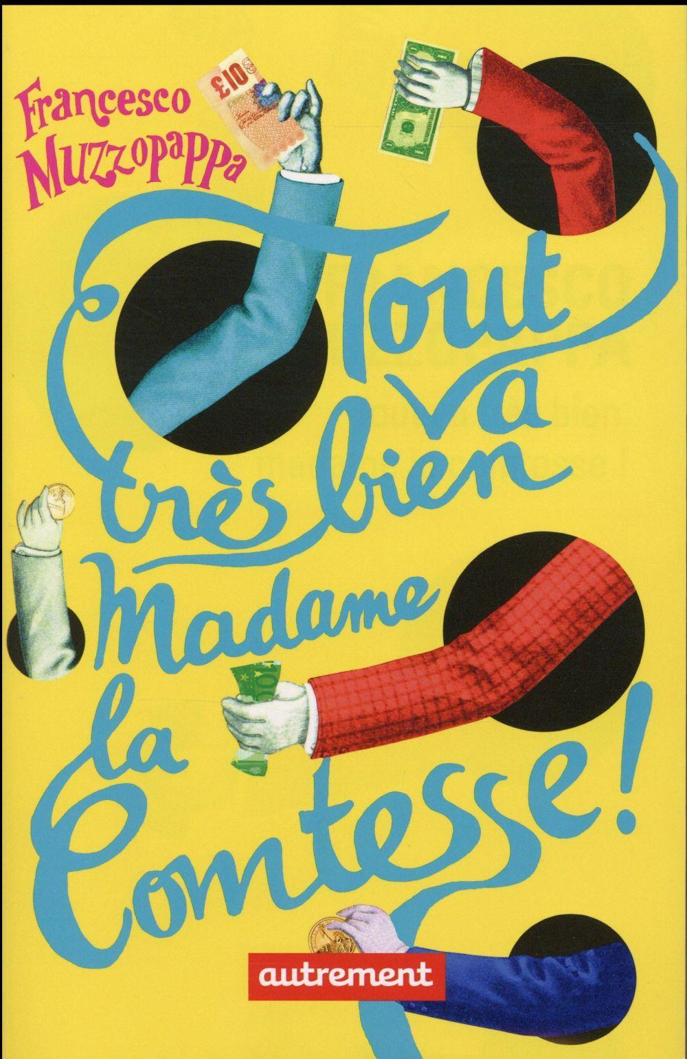 Tout va tr s bien madame la comtesse francesco muzzopappa livre france loisirs - Madame tout va bien ...
