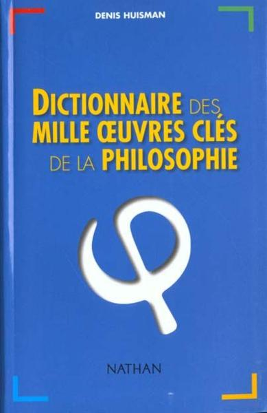 Dict mille oeuvres cles philo  - Collectif  - Denis Huisman
