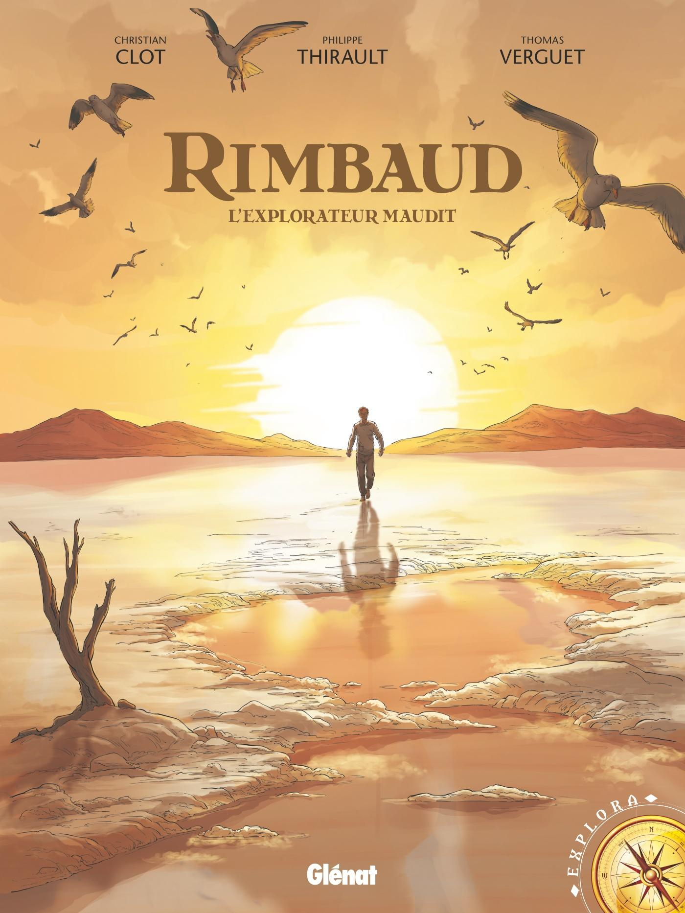 Rimbaud ; l'explorateur maudit  - Philippe Thirault  - Thomas Verguet