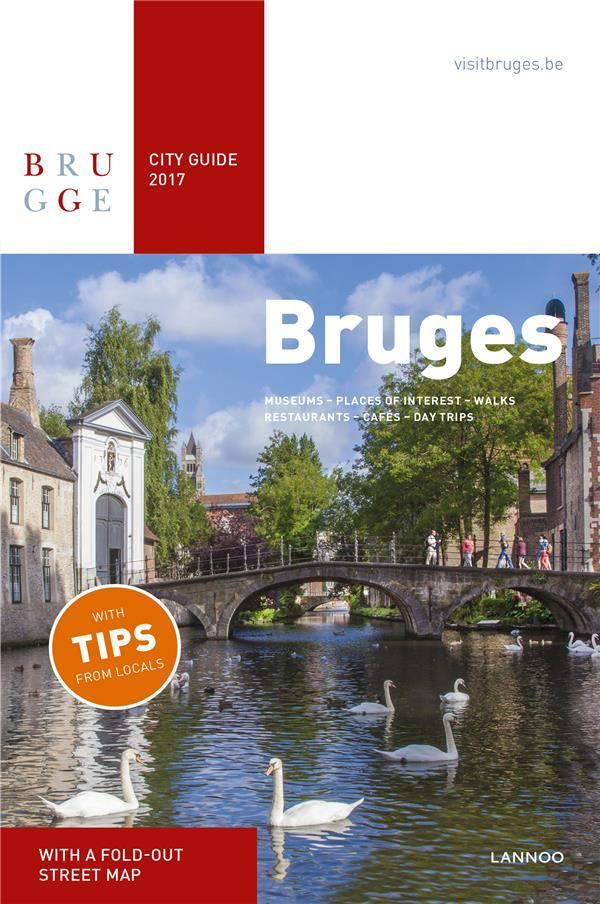 Vente Livre :                                    City guide Bruges 2017 ; museums, places of interest, walks, restaurants, cafés, accommodations, day trips                                      - Collectif