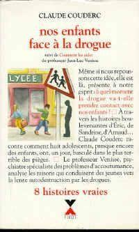 Nos Enfants Face A La Drogue  - Claude Couderc