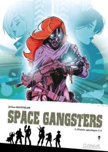 Space gangsters T.2 ; plaisir aquatique 2.2  - Julien Motteler