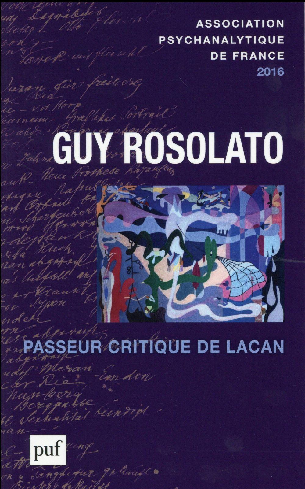 Guy Rosolato ; passeur critique de Lacan  - Laurence Kahn