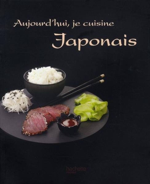 Livre aujourd 39 hui je cuisine japonais harumi kurihara for Aujourdhui je cuisine
