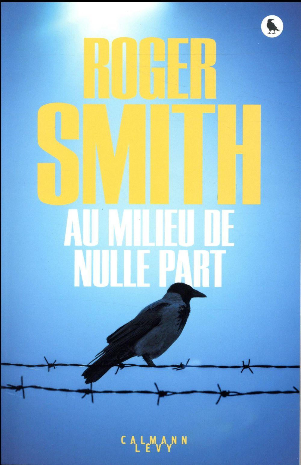 Au milieu de nulle part  - Roger Smith