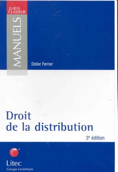 Droit De La Distribution  - Didier Ferrier