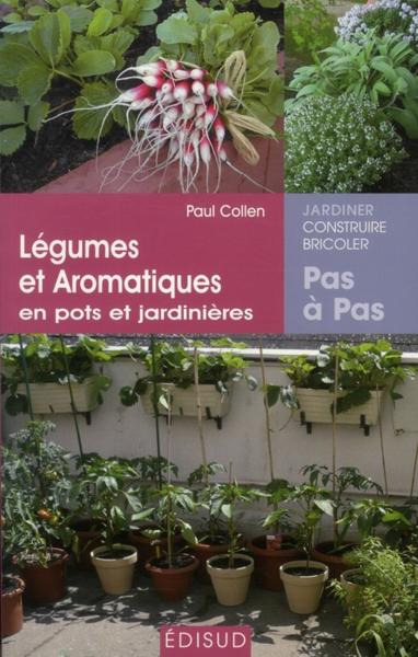 livre l gumes et plantes aromatiques en pots et jardini res paul collen. Black Bedroom Furniture Sets. Home Design Ideas