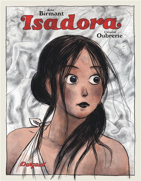 Isadora  - Julie Birmant  - Clement Oubrerie
