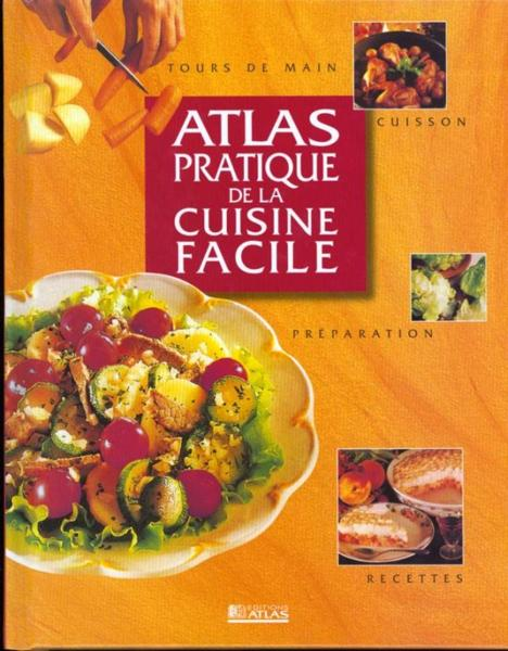 Atlas Pratique De La Cuisine Facile  - Collectif