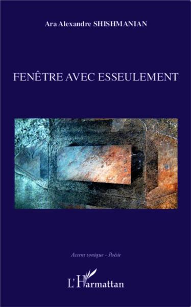 Fenetre Avec Esseulement  - Shishmanian Ara Alex