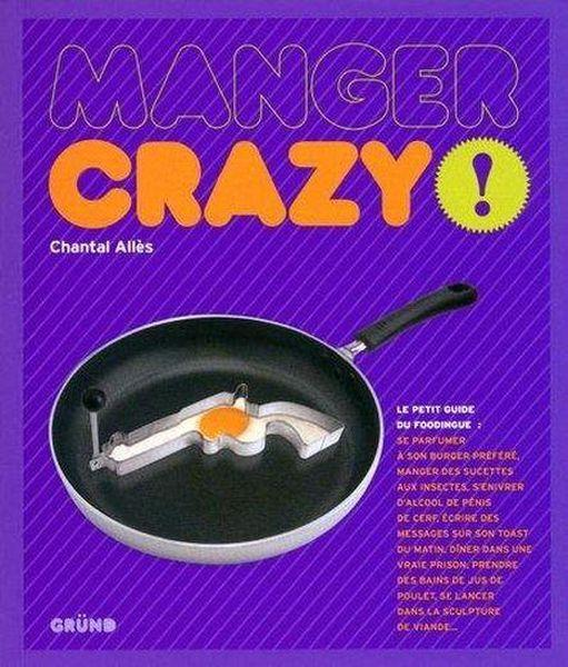 Vente Livre :                                    Manger crazy !                                      - Chantal Alles