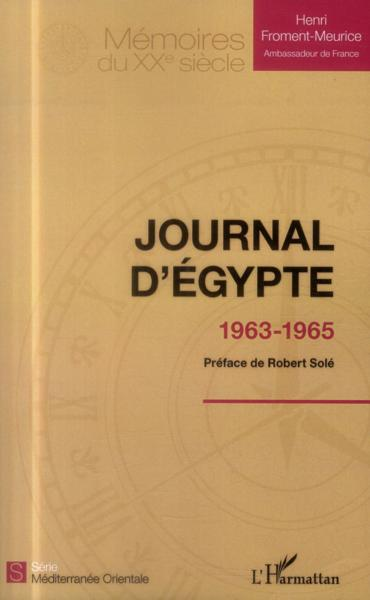 Journal d'Egypte 1963-1965  - Henri Froment-Meurice
