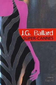 Super-Cannes  - J. G. Ballard