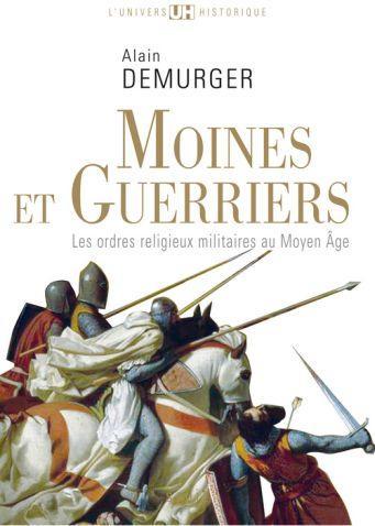 Moines et Guerriers d'Alain Demurger 33653681_6617987